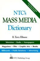 NTC'S Mass Media Dictionary (Paperback, New ed): R. Terry Ellmore