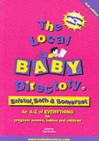 The Local Baby Directory: Bristol, Bath and Somerset (Paperback, 2nd Revised edition): Gail Boulton