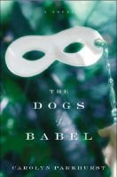 The Dogs of Babel (Electronic book text): Carolyn Parkhurst