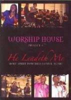 Project 4 - He Leadeth Me (DVD): Worship House