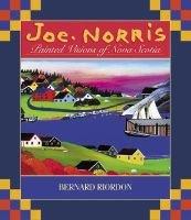 Joe Norris (Hardcover): Bernard Riordon