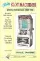 Bally Slot Machines - An Illustrated Guide to the 285 Most Popular Electro-Mechanical and Series E Models (Paperback): Marshall...