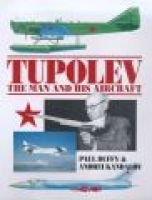 Tupolev - The Man and His Aircraft (Hardcover): Andrei Kandalov, Paul Duffy