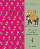 Kama Sutra - The Art of Making Love to a Woman (Hardcover): Pavan K. Varma