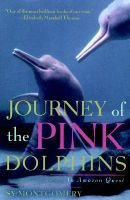 Journey of the Pink Dolphins - An Amazon Quest (Hardcover): Sy Montgomery