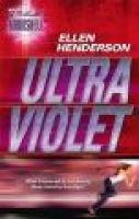 Ultra Violet (Paperback): Ellen Henderson