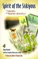 Spirit of the Siskiyous - The Journals of a Mountain Naturalist (Paperback, New): Mary Paetzel