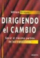 Dirigiendo el Cambio - Sacar el Maximo Partido de las Transiciones (Spanish, Paperback, illustrated edition): William Bridges