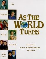 """As the World Turns"": Special 40th Anniversary Edition (Hardcover, 40th): Julie Poll"