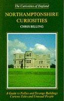 Northamptonshire Curiosities (Paperback): Chris Billing