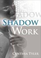 Shadow Work (Paperback): Cynthia Tyler