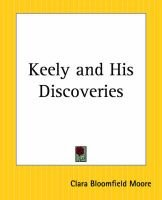 Keely and His Discoveries (Paperback): Clara Bloomfield Moore