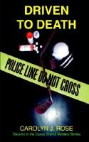 Driven to Death (Paperback): Carolyn J Rose