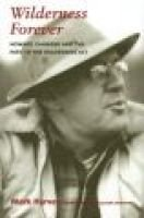 Wilderness Forever - Howard Zahniser and the Path to the Wilderness Act (Hardcover): Mark Harvey