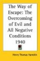 The Way of Escape - The Overcoming of Evil and All Negative Conditions 1940 (Paperback): Henry Thomas Hamblin