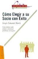 Como Elegir A Su Socio Con Exito (Spanish, Paperback, illustrated edition): Sergio Manis