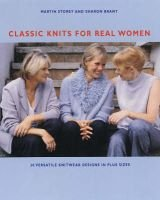 Classic Knits for Real Women (Paperback): Martin Storey, Sharon Brant