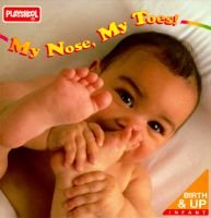 My Nose, My Toes (Hardcover, 1st American ed): Playskool Books, Playskool