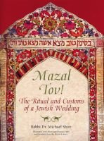 Mazal Tov! - The Ritual and Customs of a Jewish Wedding (Hardcover): Michael Shire