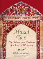 Mazal Tov! - The Ritual and Customs of a Jewish Wedding (Hardcover): Michael Shire