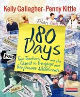 180 Days - Two Teachers and the Quest to Engage and Empower Adolescents (Paperback): Kelly Gallagher, Penny Kittle