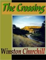 The Crossing (Electronic book text): Winston Churchill