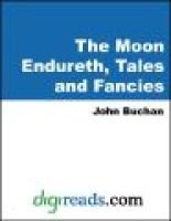 The Moon Endureth, Tales and Fancies (Electronic book text): John Buchan