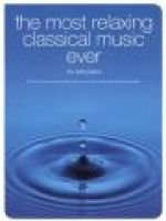 The Most Relaxing Classical Music Ever (Paperback): Chester Music