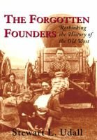 The Forgotten Founders - Rethinking the History of the Old West (Hardcover): Stewart L. Udall