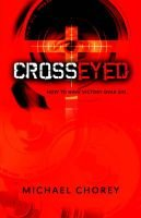 Cross-Eyed (Paperback): Michael Chorey
