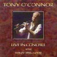 Tony O'Connor - Live At The Sydney Opera House (CD): Tony O'Connor