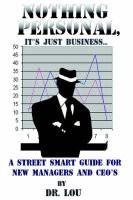 Nothing Personal, it's Just Business... - A Street Smart Guide for New Managers and Ceo's (Paperback): Dr. Lou