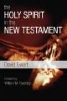The Holy Spirit in the New Testament (Paperback): David Ewert