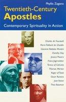 Twentieth-century Apostles - Contemporary Christianity in Action (Paperback): Phyllis Zagano