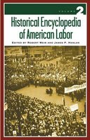 Historical encyclopedia of American labor (Hardcover): Robert E. Weir, James P Hanlan