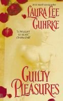 Guilty Pleasures (Paperback): Laura Lee Guhrke