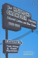 The Raymond Chandler Papers - Selected Letters and Non-fiction 1909-1959 (Paperback, New ed): Raymond Chandler