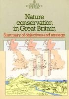 Nature Conservation in Great Britain - Summary of Objectives and Strategy (Paperback): Nature Conservancy Council