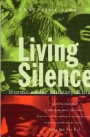 Living Silence - Burma Under Military Rule (Hardcover, Illustrated Ed): Christina Fink