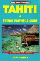 Tahiti and French Polynesia Guide (Paperback, 2Rev ed): Jan Prince