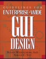Guidelines for Enterprise-wide GUI Design (Paperback): Susan Weinschenk