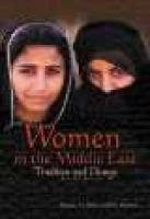 Women in the Middle East - tradition and change (Hardcover, Library binding): Ramsay M Harik, Elsa Marston