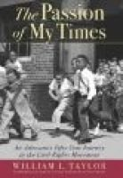 The Passion of My Times - An Advocate's Fifty-year Journey in the Civil Rights Movement (Paperback): William Taylor