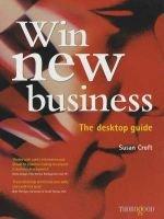 Win New Business - A Desktop Guide (Loose-leaf): Susan Croft