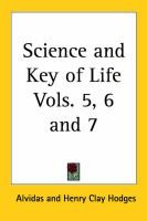 "Science and Key of Life Vols. 5, 6 and 7 (1902), v.5, 6 & 7 (Paperback): Henry Clay Hodges, ""Alvidas"""