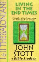 1 & 2 Thessalonians - Living in the End Times (Paperback): John R.W. Stott