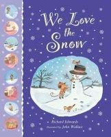 We Love the Snow (Hardcover): Richard Edwards