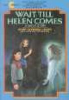 Wait till Helen Comes - A Ghost Story (Paperback): Mary Downing Hahn