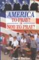 America to Pray? or Not to Pray? (Paperback): Charles D Barton