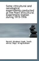 Some Viticultural and Oenological Experiments Conducted at the Paarl Viticultural Experiment Station (Paperback): Perold...